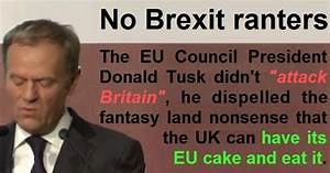 "Donald Tusk didn't ""attack Britain"" he injected a bit of ..."
