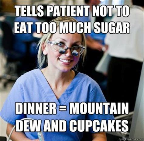 Mountain Dew Meme - tells patient not to eat too much sugar dinner mountain dew and cupcakes funnies