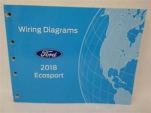 Oem 2018 Ford Ecosport Electrical Wiring Diagrams Manual