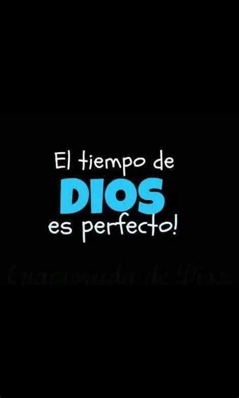 El tiempo de Dios es perfecto frases Pinterest Te
