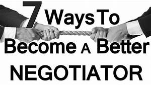 7 Ways To Be A Better Negotiator