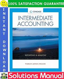 Intermediate Accounting  Reporting And Analysis 3rd Edition Solutions Manual By Wahlen  Jones