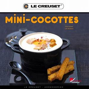 Staub Oder Le Creuset : le creuset mini cocottes kochbuch culinaris ~ Eleganceandgraceweddings.com Haus und Dekorationen