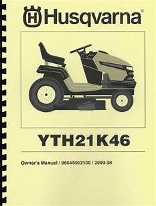Husqvarna Yth21k46 Lawn Tractor Owner U0026 39 S Manual With Parts