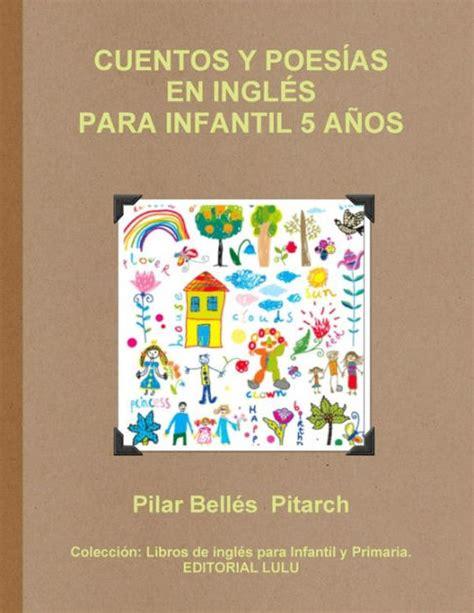 Cuentos Y Poesias En Ingles Para Infantil 5 Anos By Pilar