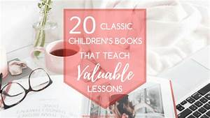 20 Classic Children U2019s Books That Teach Valuable Lessons