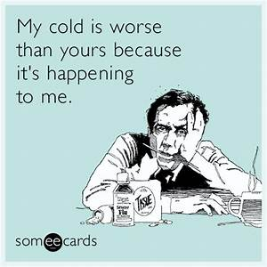 My cold is wors... Stupid Flu Quotes