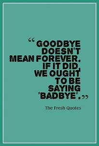 saying goodbye death quotes inspirational quotesgram ...