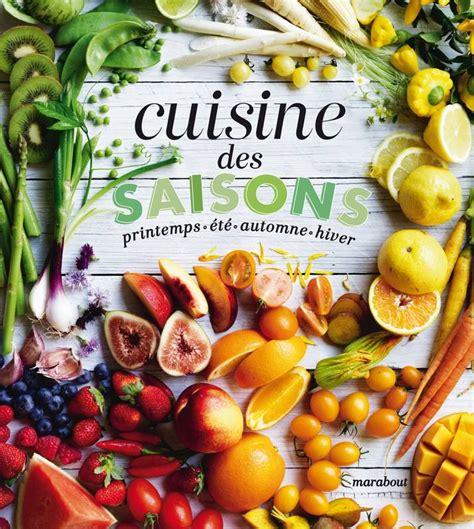 cuisine hiver livre cuisine des saisons printemps été automne hiver collectif marabout cuisine