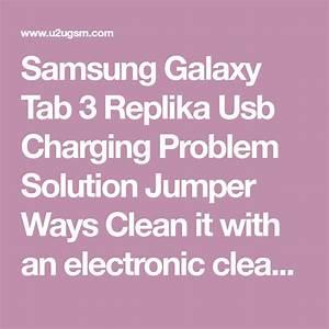 Samsung Galaxy Tab 3 Replika Usb Charging Problem Solution