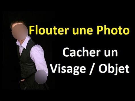 tutoriel photofiltre comment flouter une photo cacher un visage ou un objet