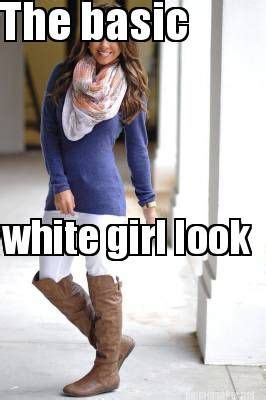 White Girl Memes - best 25 white girl meme ideas on pinterest