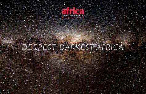 deepest darkest africa