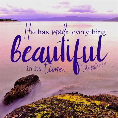 Captivating bible quotes and images. Inspirational Verse of the Day - He Has Made Everything Beautiful - Bible Verses To Go