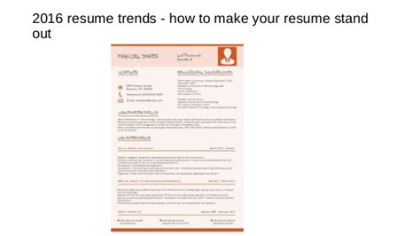 Trends In Resumes 2016 by 2016 Resume Trends How To Make Your Resume Stand Out