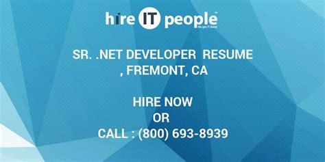 sr net developer resume fremont ca hire  people