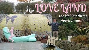 Love Land - The Kinkiest Theme Park on Earth - YouTube