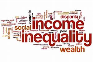 Income inequality is getting worse. It's time to address ...