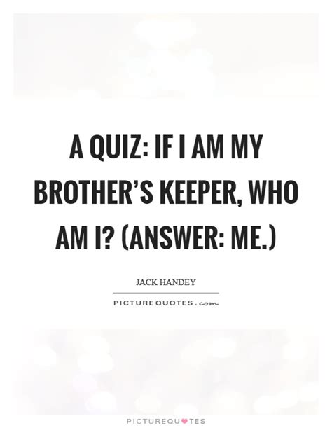 I Am My Brothers Keeper Quotes