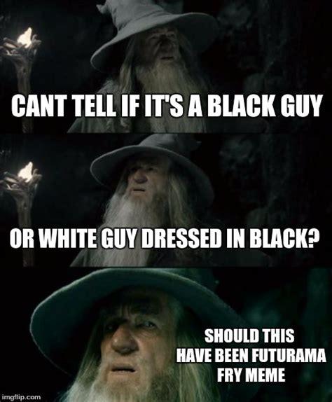 Black Man White Woman Meme - confused gandalf meme imgflip
