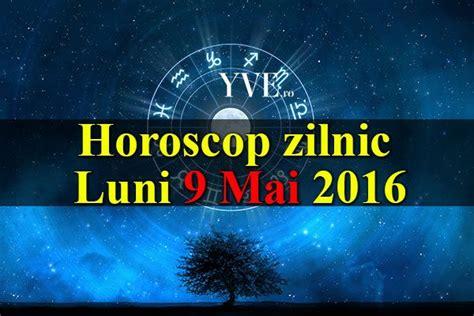 Horoscop Zilnic Luni 9 Mai 2016 Yvero