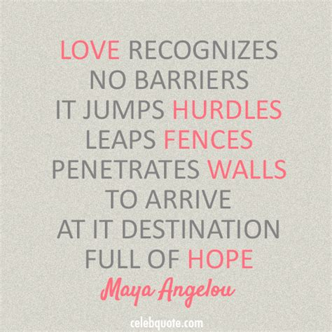 maya angelou quote  barriers hope love peace