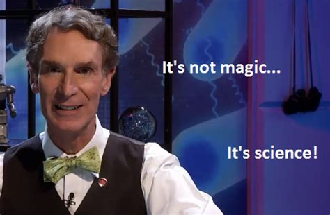 Bill Nye Meme - bill nye magic meme bill nye the science guy remixes know your meme