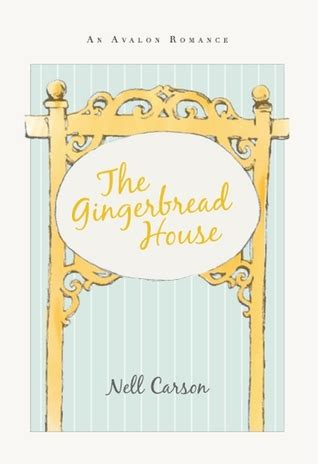 gingerbread house  nell carson
