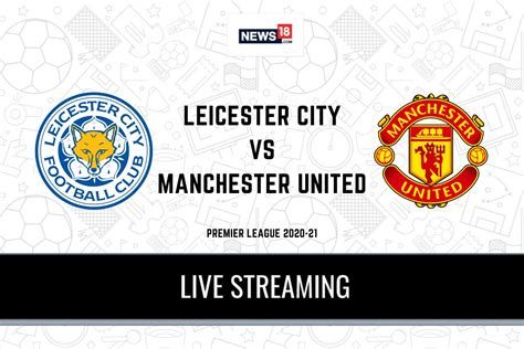 Premier League 2020-21 Leicester City vs Manchester United ...