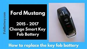 Ford Mustang Smart Key Fob Battery Replacement (2015 - 2017) - YouTube