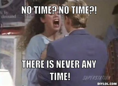What Time Meme - using the no contact rule everything you need to know