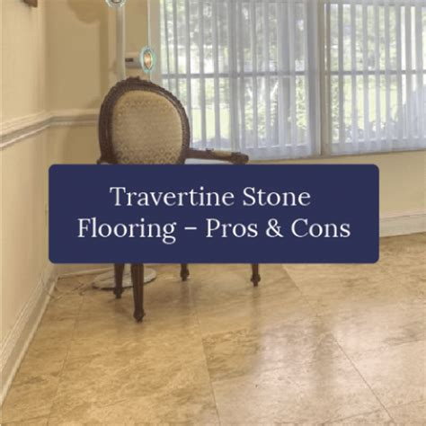 travertine tile pros and cons travertine flooring pros and cons archives just