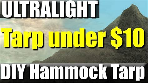 Hammock Tarp Diy by Diy Ultralight Hammock Tarp For 10 Bucks