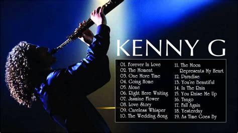 Kenny G's Greatest Hits  Best Songs Of Kenny G [full Album