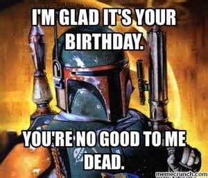 Star Wars Birthday Meme - 83 best happy birthday creep images on pinterest birthdays birthday wishes and happy birthday