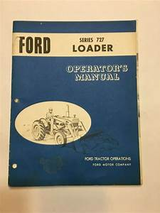 Ford Operator U0026 39 S Manual Series 727 Loader  U0026 Assembly