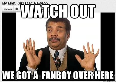 Neil Degrasse Tyson Meme Badass - watch out we got a fanboy over here neil degrasse tyson reaction quickmeme