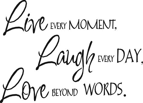 3 Word Quotes Like Live Laugh Love