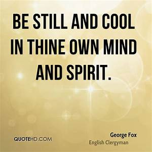 George Fox Quot... Cool Mind Quotes