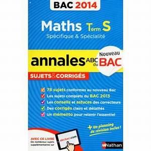 Bac S Maths 2014 : annales bac sujets corrig s maths term s obligatoire et sp cialit edition 2014 broch ~ Medecine-chirurgie-esthetiques.com Avis de Voitures