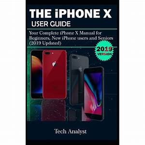 The Iphone X User Guide   Your Complete Iphone X Manual
