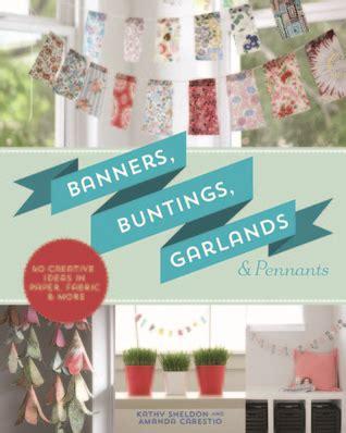 banners buntings garlands pennants  creative ideas  paper fabric   kathy sheldon