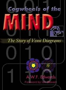 Cogwheels Of The Mind   The Story Of Venn Diagrams By A  W