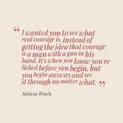 To Kill a Mockingbird Atticus Finch Courage Quote