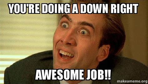 You Re Right Meme - awesome job meme job funny memes best of the best