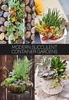Modern Succulent Container Gardens modern succulent garden ideas