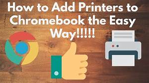 How To Add Printers To Chromebook The Easy Way