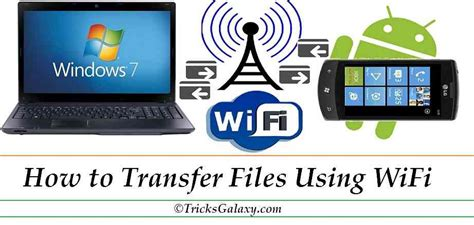 how to a phone through wifi how to transfer files between android and pc laptop using
