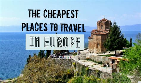 The Cheapest Places To Backpack In Europe