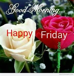 Good Morning – Happy Friday - DesiComments.com